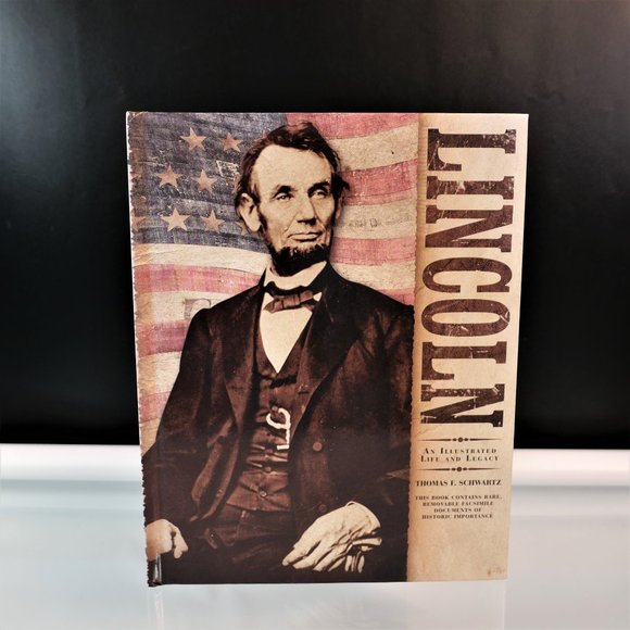 Lincoln An Illustrated Life And Legacy Book